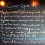 Dinner Specials: Oysters, Tuna,Salmon, Sea Scallops